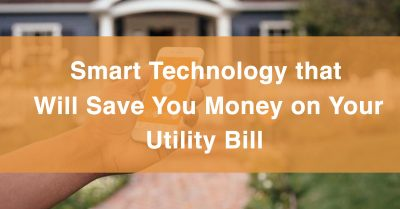 Smart Technology To Save Money on Your Utility Bill