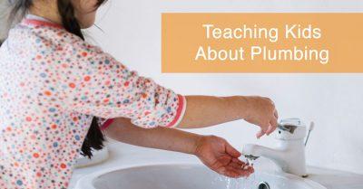 Teaching Kids About Plumbing